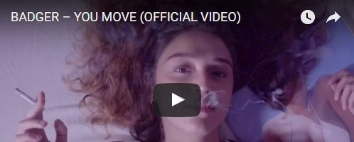 Badger – You Move (Official Video)