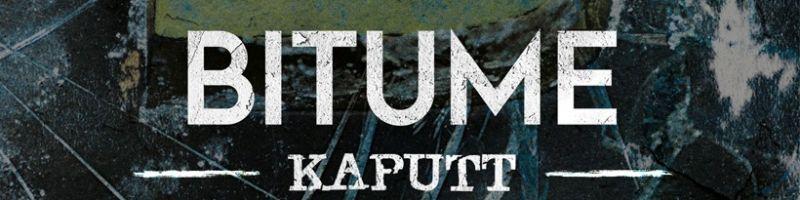 Bitume – Kaputt (Rookie Records, 08.11.2019)
